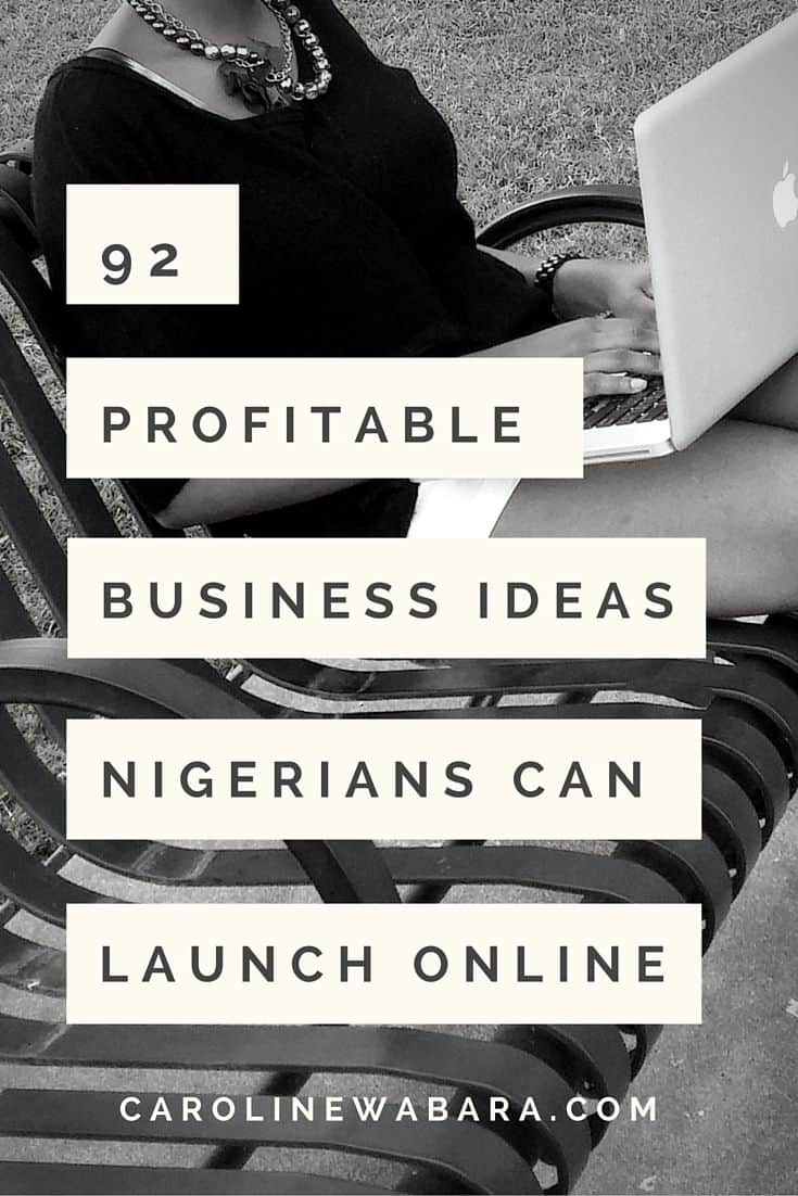 Profitable Business Ideas That Nigerians Can Launch Online And Offline
